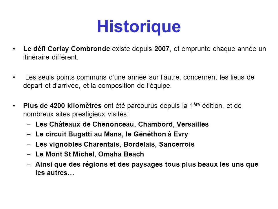 Historique Le défi Corlay Combronde existe depuis 2007, et emprunte chaque année un itinéraire différent.