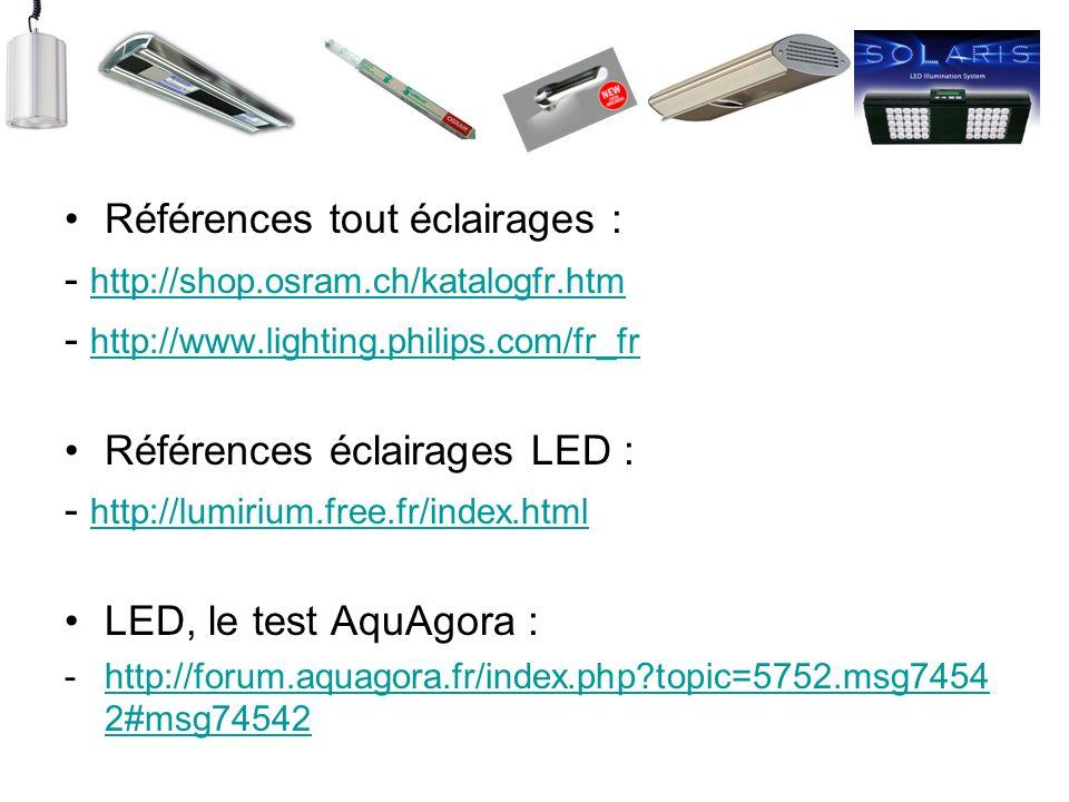 Références tout éclairages : - http://shop.osram.ch/katalogfr.htm