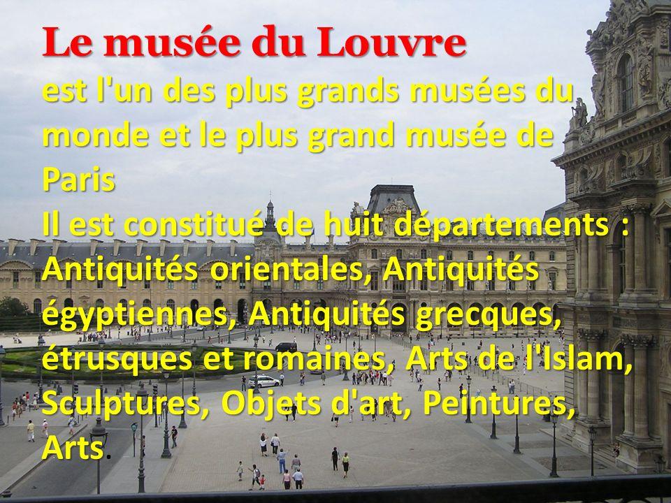 Le musée du Louvre est l un des plus grands musées du monde et le plus grand musée de Paris