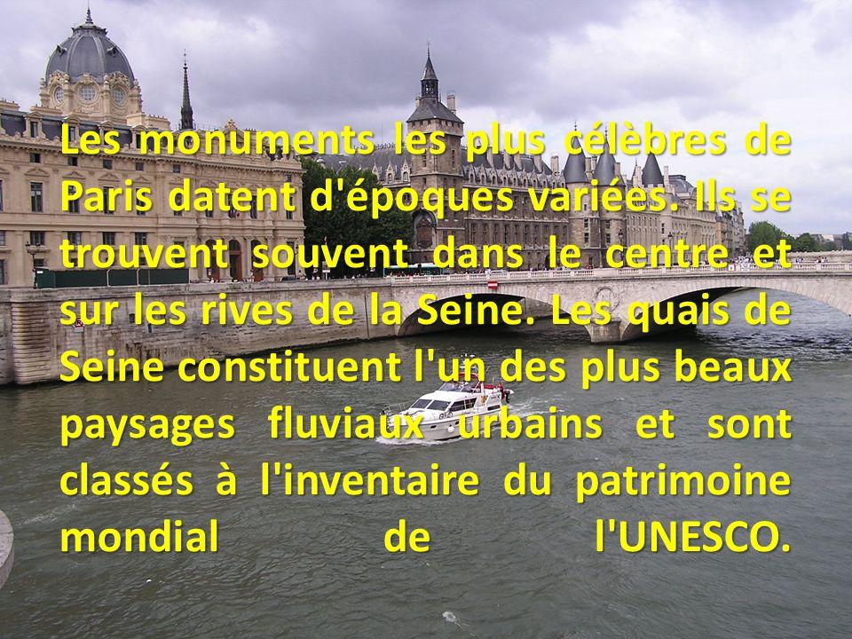 Les monuments les plus célèbres de Paris datent d époques variées