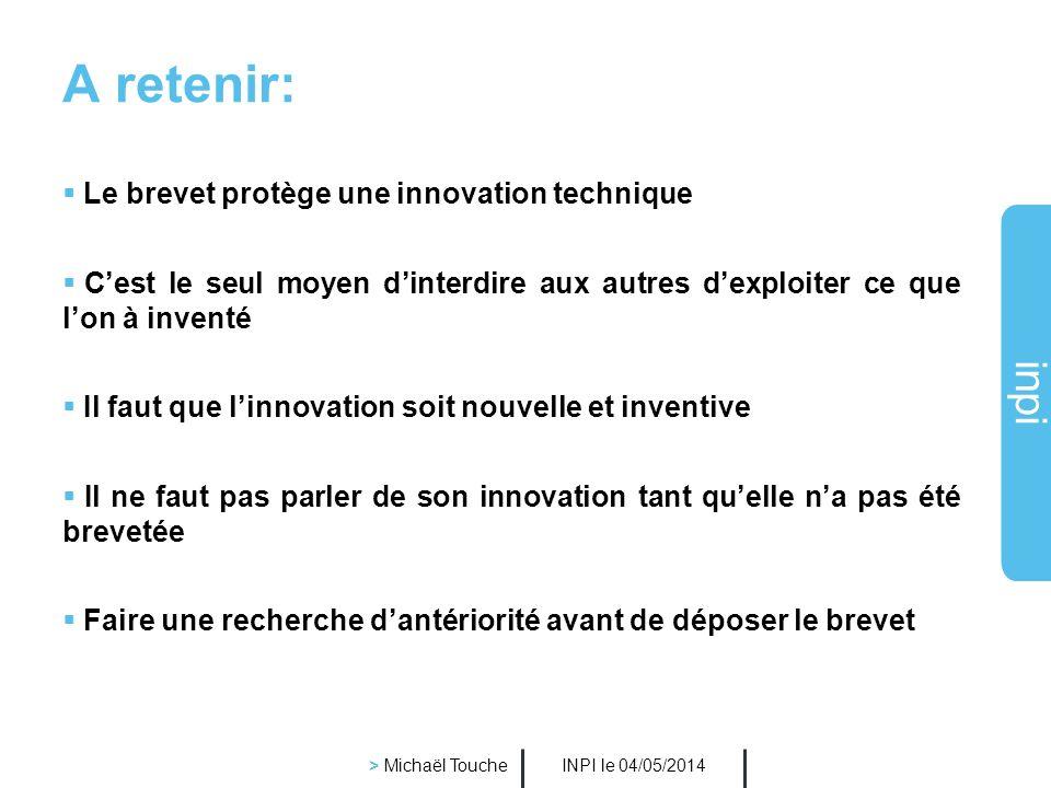 A retenir: Le brevet protège une innovation technique