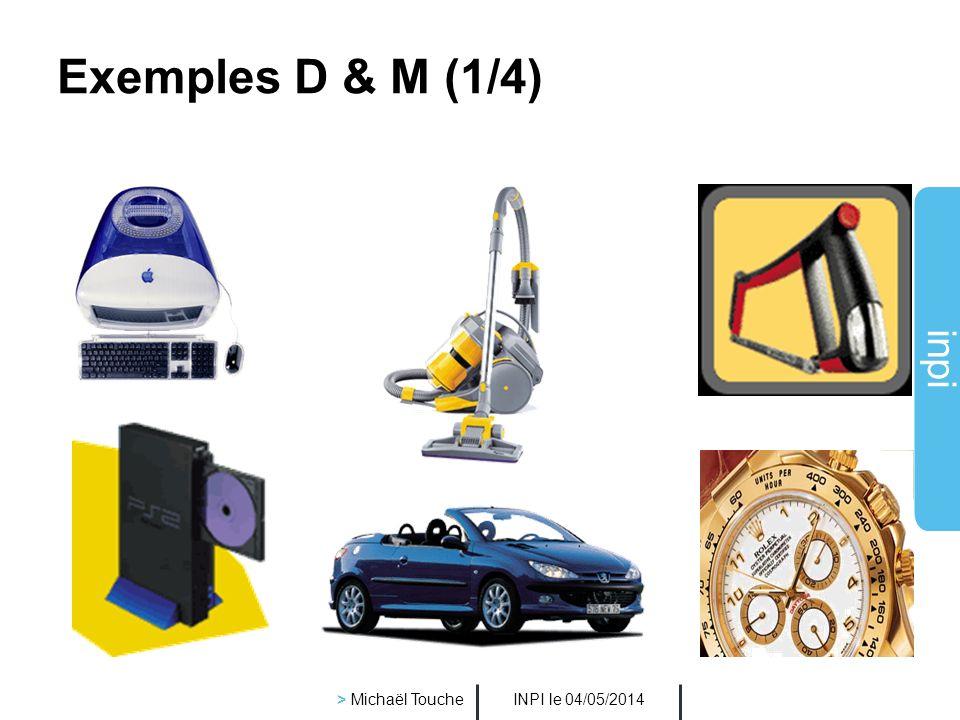 Exemples D & M (1/4) > Michaël Touche INPI le 30/03/2017