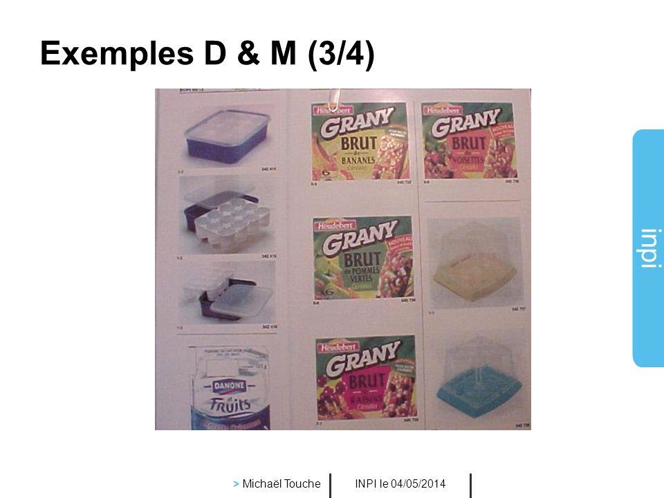 Exemples D & M (3/4) > Michaël Touche INPI le 30/03/2017
