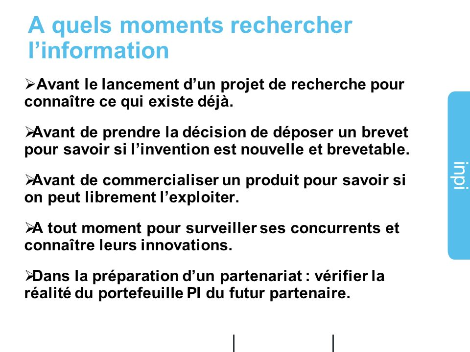 A quels moments rechercher l'information