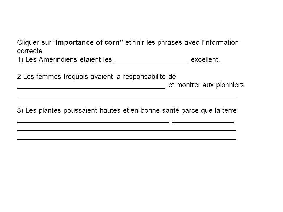 Cliquer sur Importance of corn et finir les phrases avec l'information correcte.