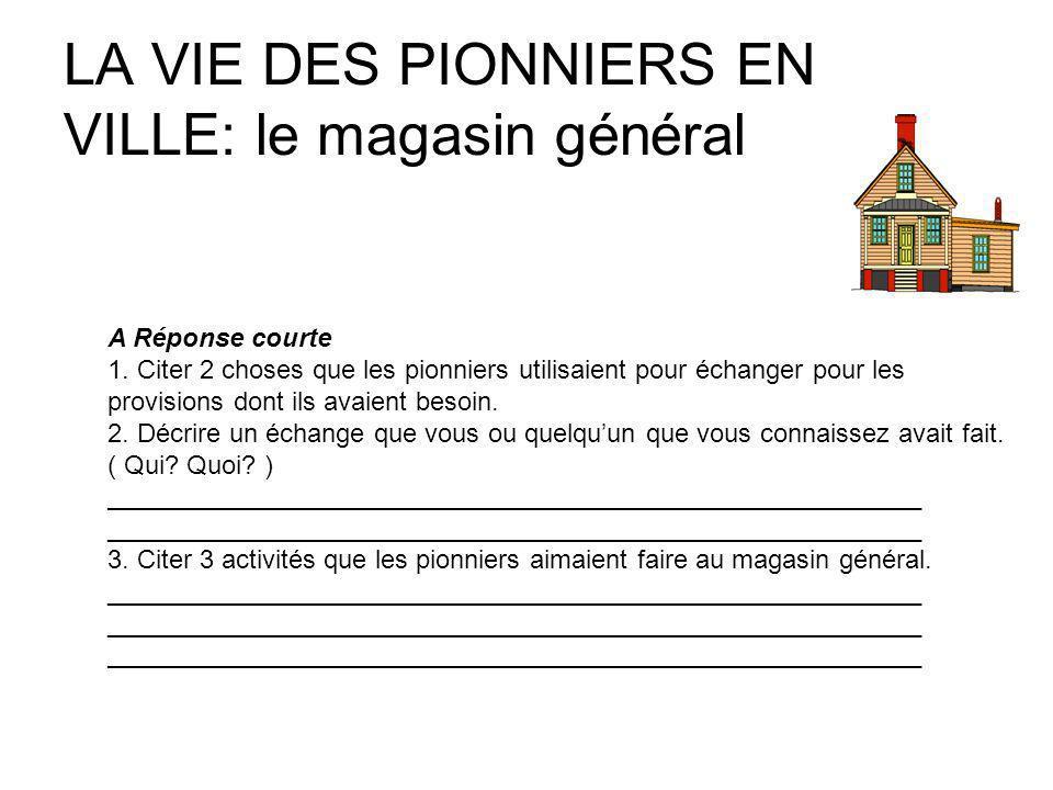 LA VIE DES PIONNIERS EN VILLE: le magasin général