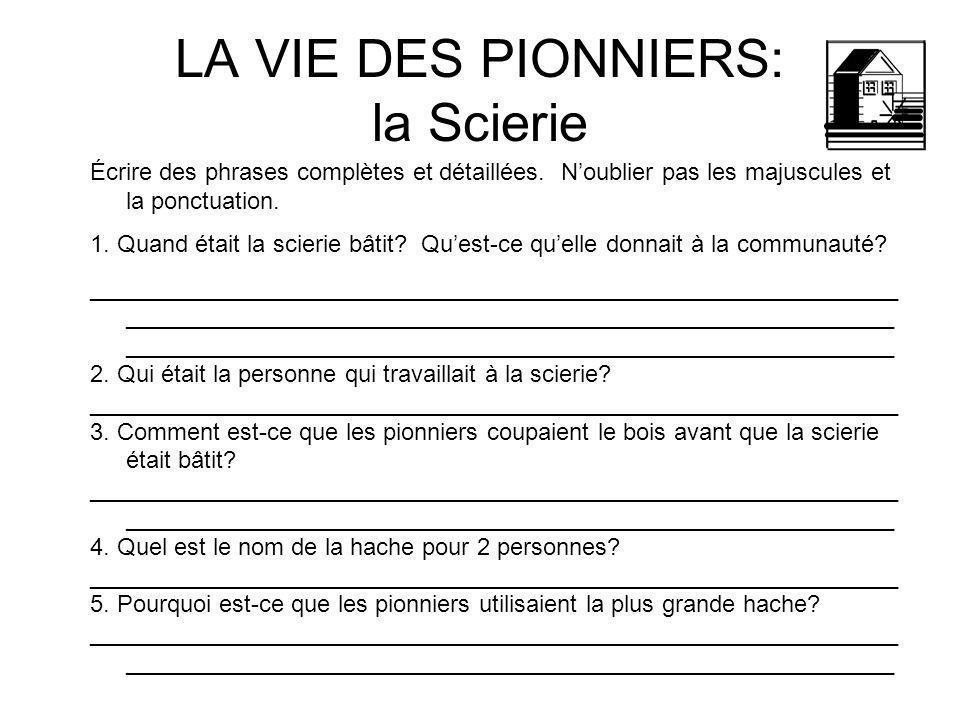 LA VIE DES PIONNIERS: la Scierie