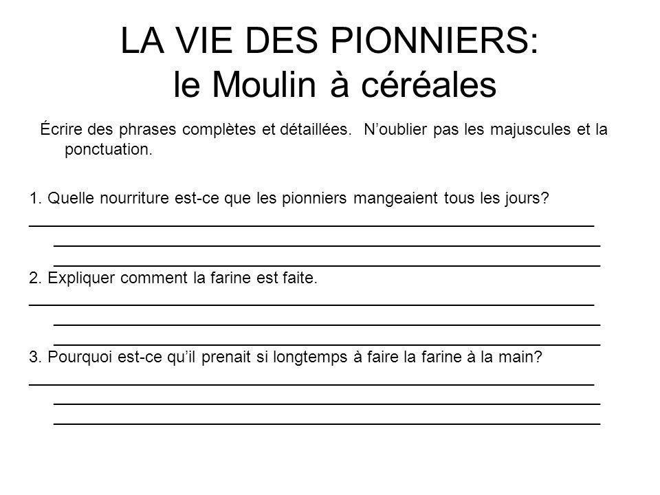 LA VIE DES PIONNIERS: le Moulin à céréales
