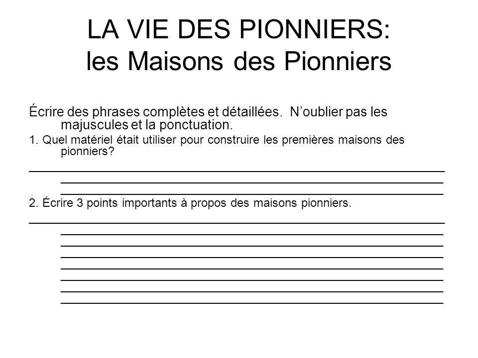 LA VIE DES PIONNIERS: les Maisons des Pionniers