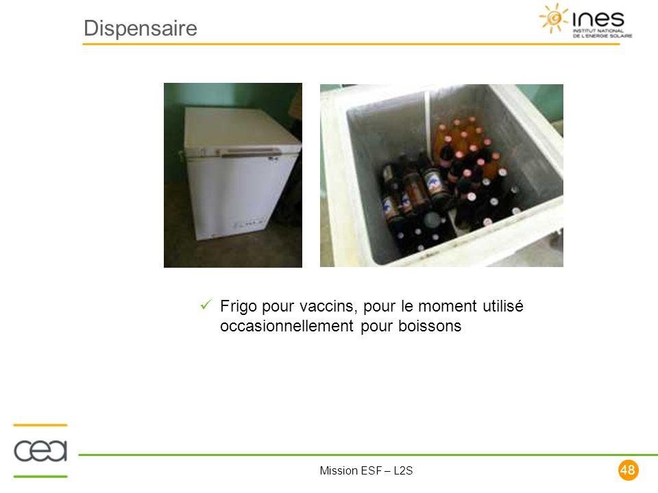 Dispensaire Frigo pour vaccins, pour le moment utilisé occasionnellement pour boissons