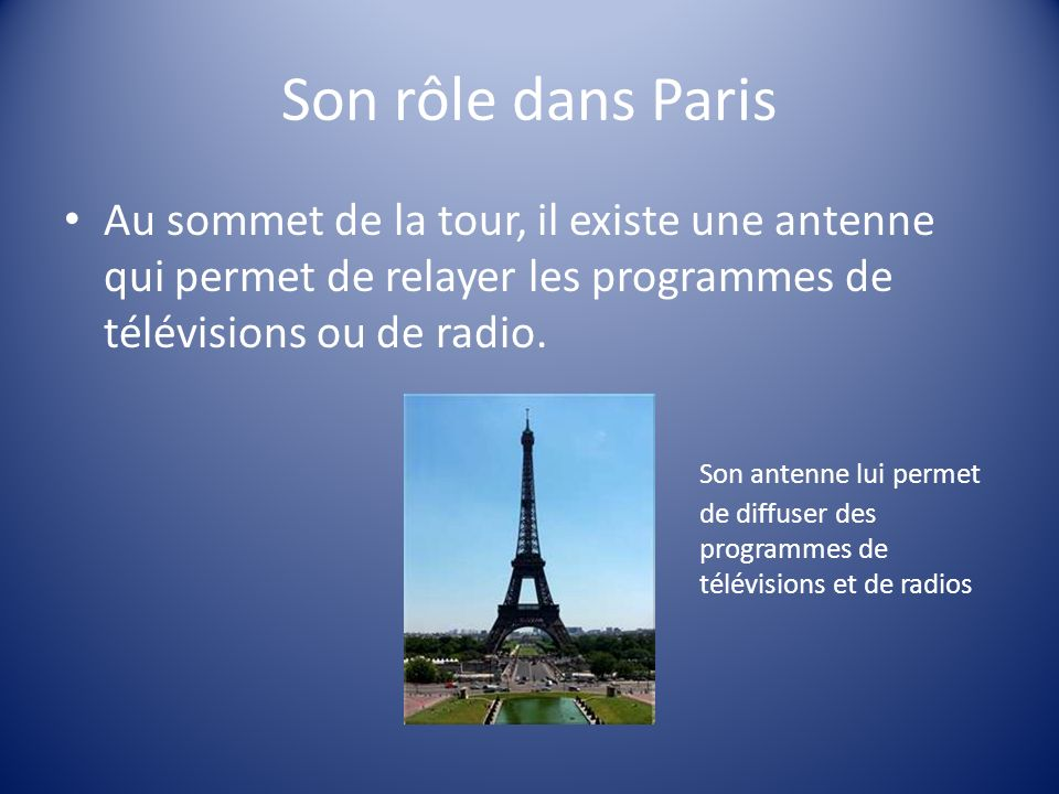 Son rôle dans Paris Au sommet de la tour, il existe une antenne qui permet de relayer les programmes de télévisions ou de radio.