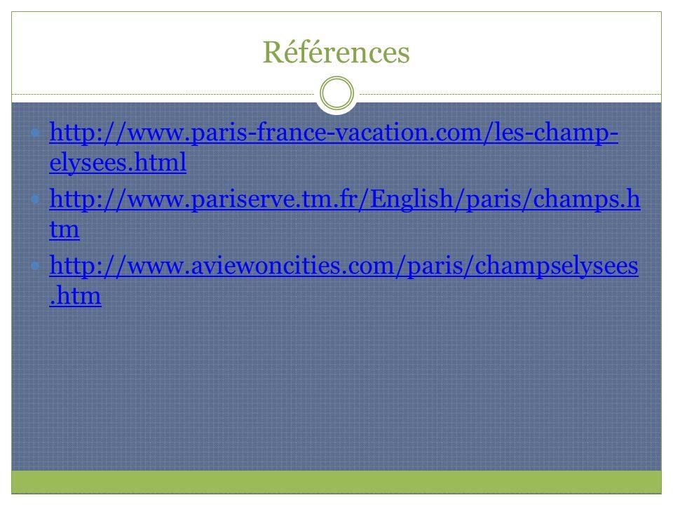Références http://www.paris-france-vacation.com/les-champ-elysees.html