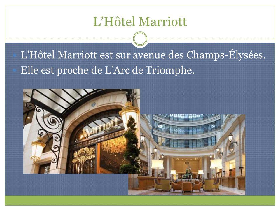 L'Hôtel Marriott L'Hôtel Marriott est sur avenue des Champs-Élysées.