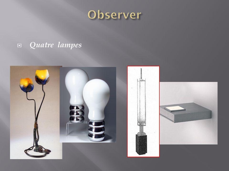 Observer Quatre lampes