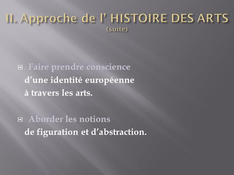 II. Approche de l' HISTOIRE DES ARTS (suite)