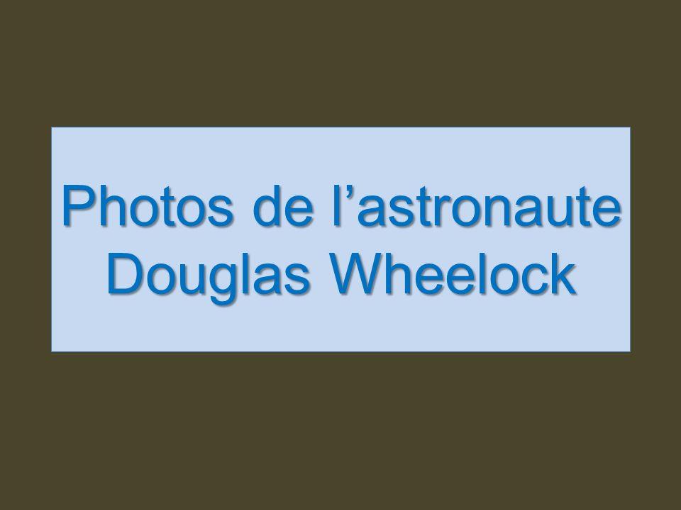 Photos de l'astronaute Douglas Wheelock