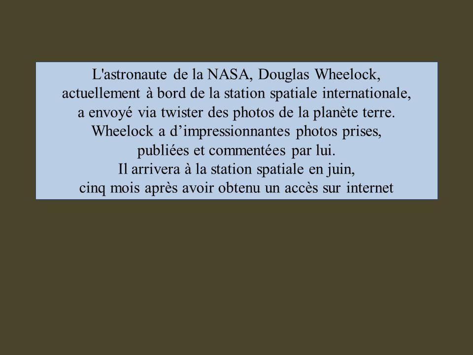 L astronaute de la NASA, Douglas Wheelock,