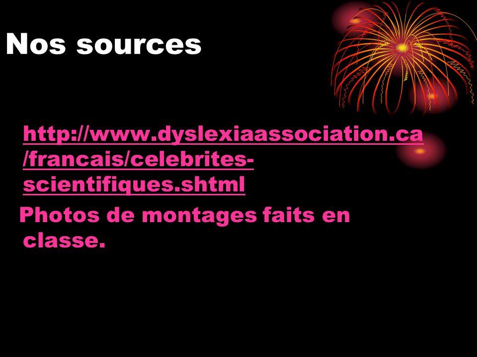 Nos sources http://www.dyslexiaassociation.ca/francais/celebrites-scientifiques.shtml.