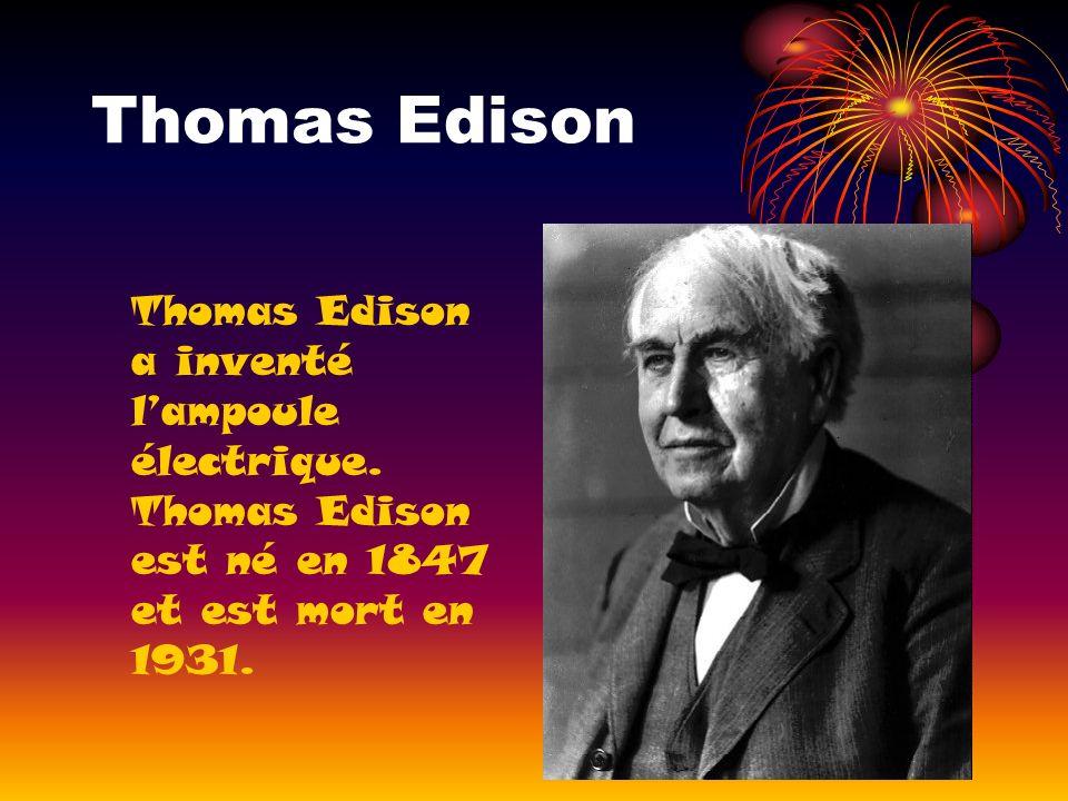 Thomas Edison Thomas Edison a inventé l'ampoule électrique.