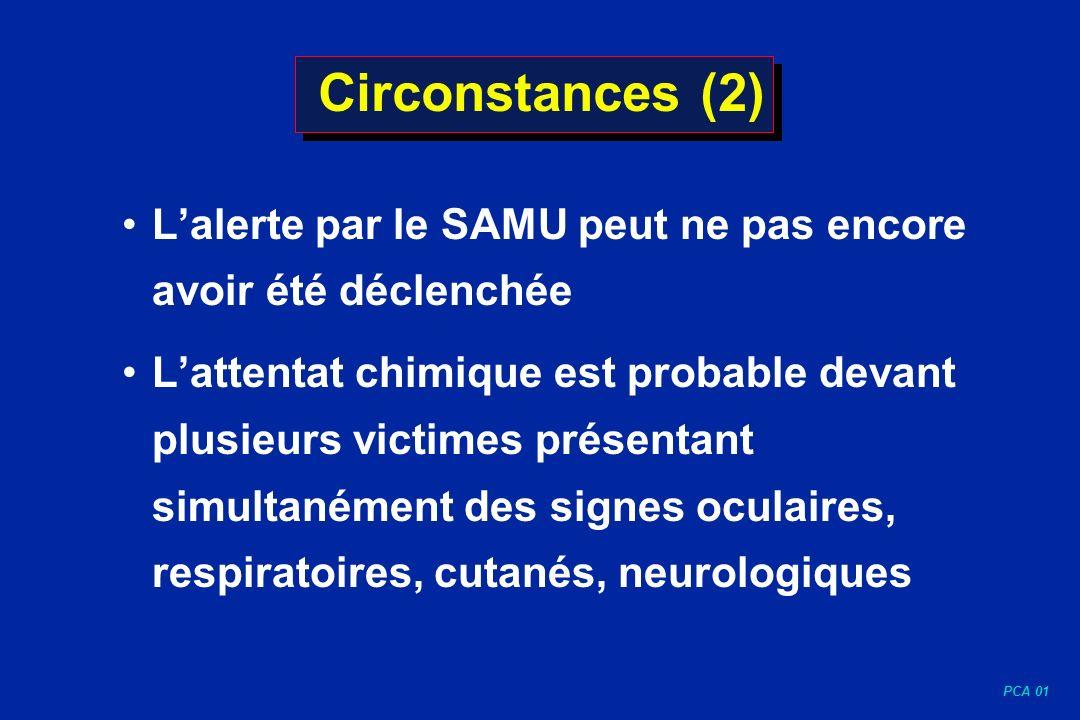 Circonstances (2) L'alerte par le SAMU peut ne pas encore avoir été déclenchée.