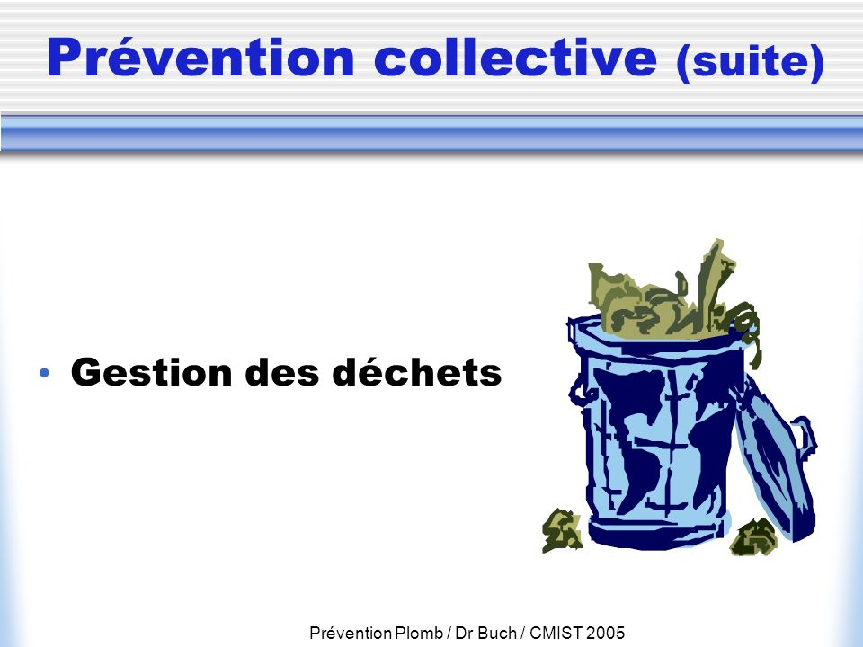 Prévention collective (suite)