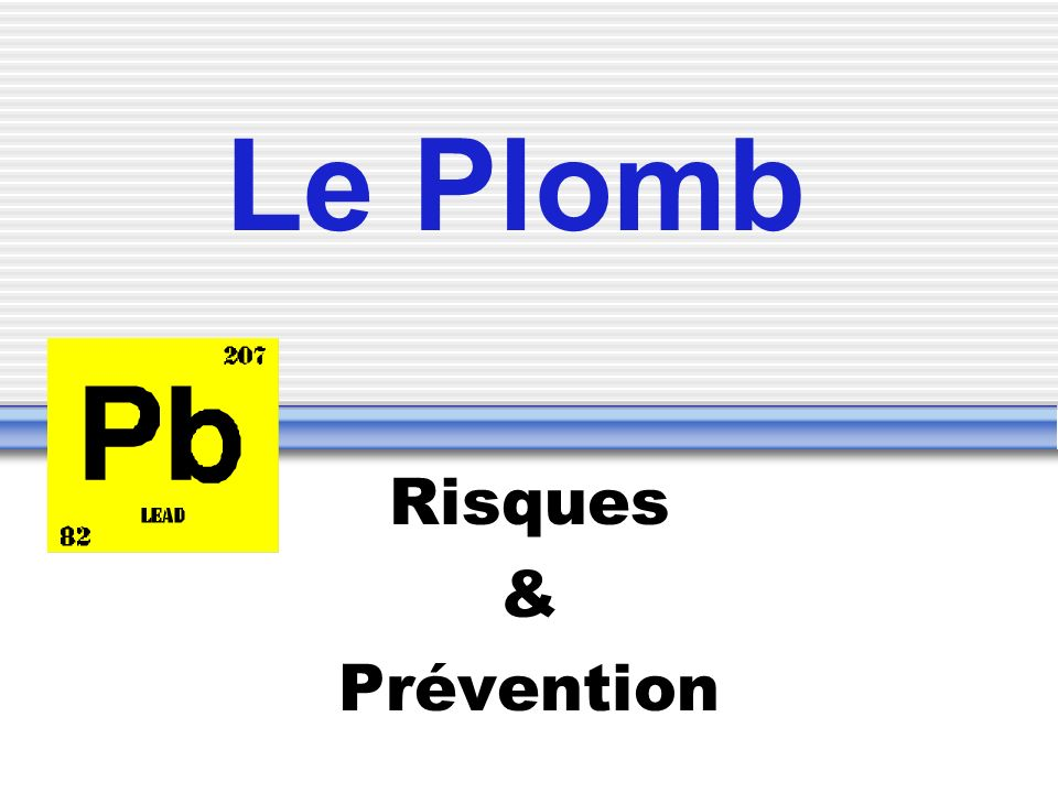 Le Plomb Risques & Prévention