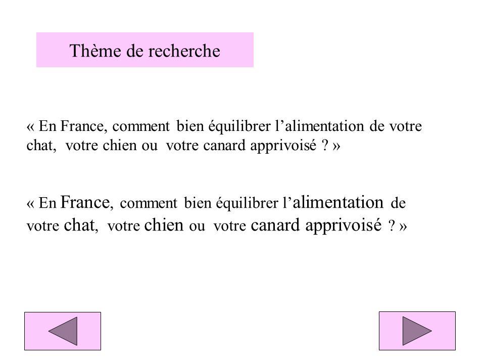Thème de recherche « En France, comment bien équilibrer l'alimentation de votre chat, votre chien ou votre canard apprivoisé »