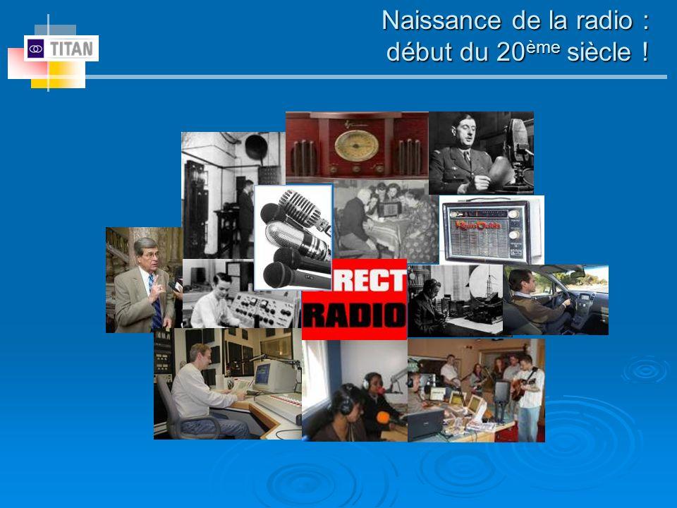 Naissance de la radio : début du 20ème siècle !