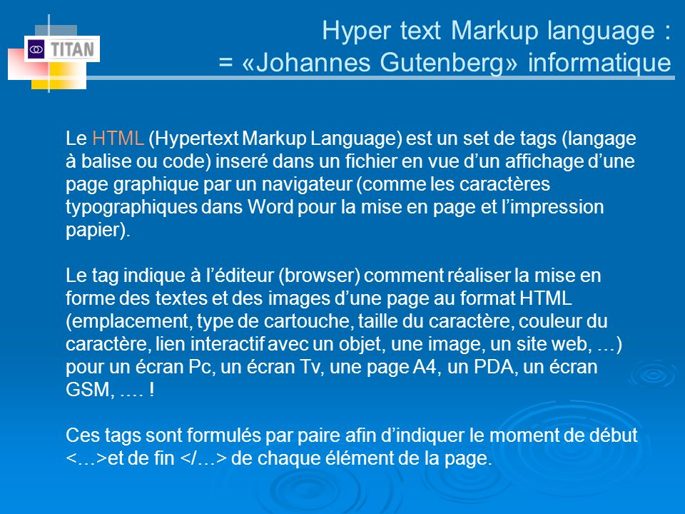 Hyper text Markup language : = «Johannes Gutenberg» informatique
