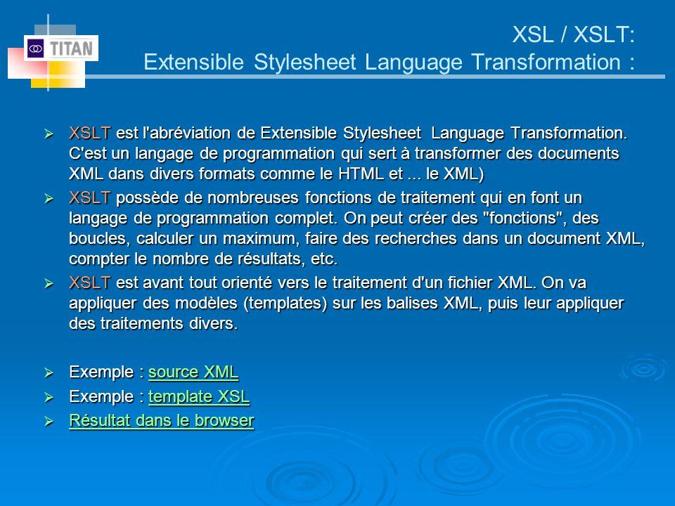 XSL / XSLT: Extensible Stylesheet Language Transformation :