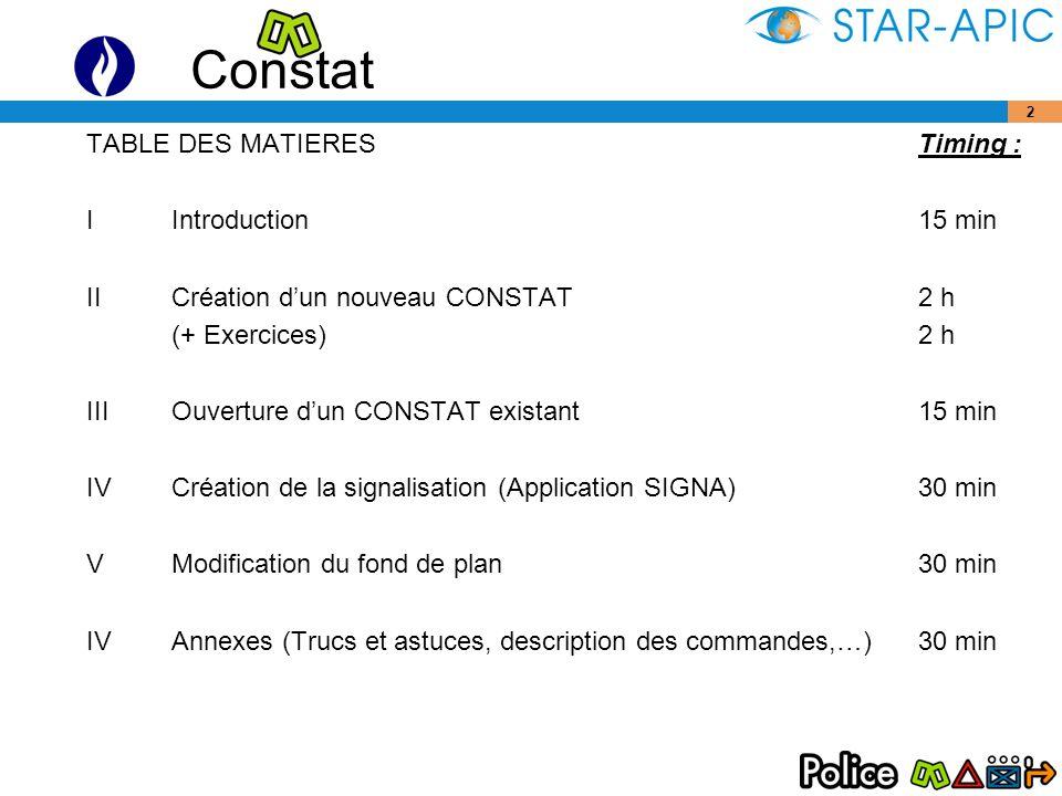 TABLE DES MATIERES I Introduction. II Création d'un nouveau CONSTAT. (+ Exercices) III Ouverture d'un CONSTAT existant.