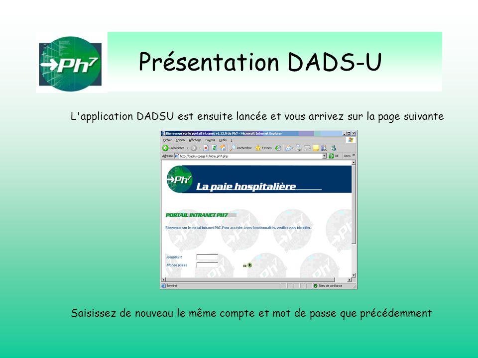Présentation DADS-U L application DADSU est ensuite lancée et vous arrivez sur la page suivante