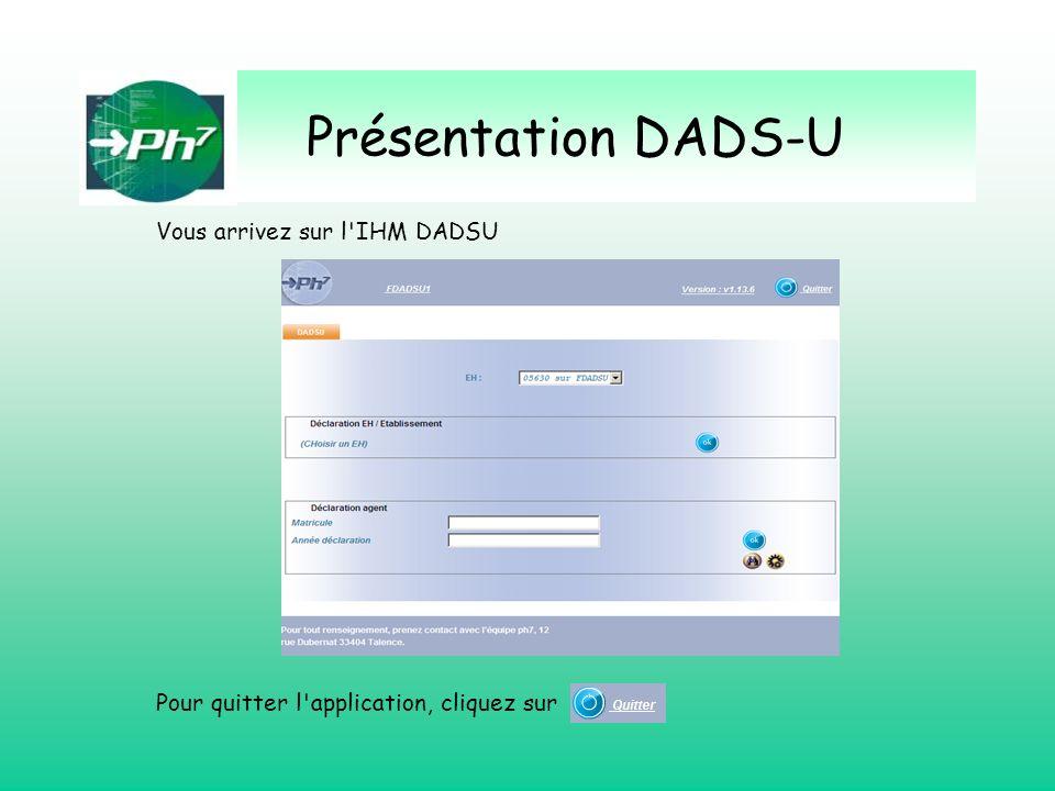 Présentation DADS-U Vous arrivez sur l IHM DADSU