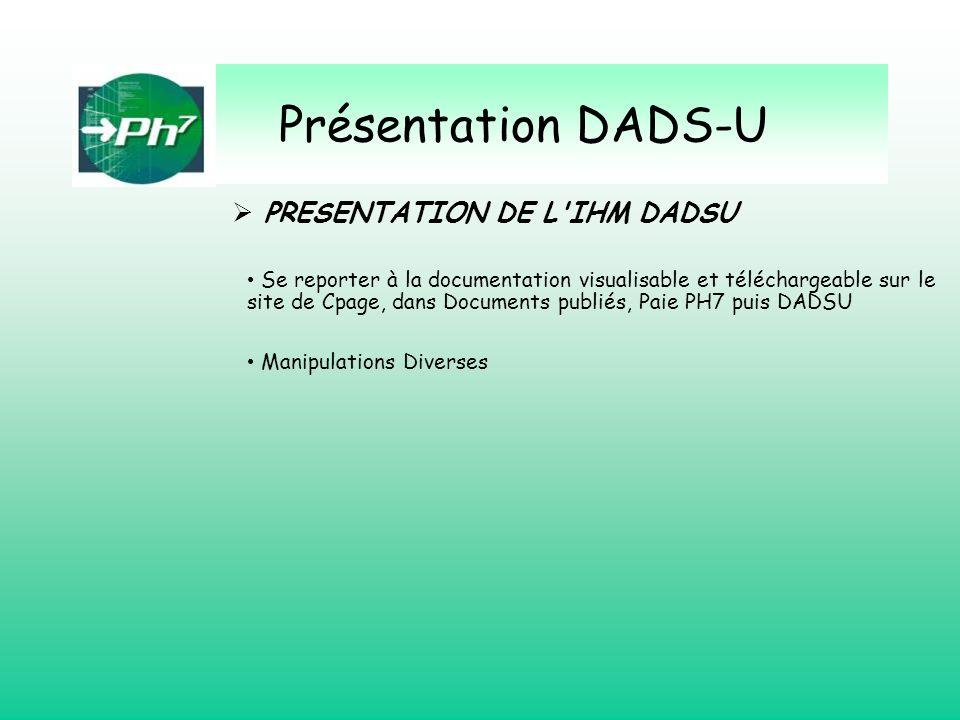 Présentation DADS-U PRESENTATION DE L IHM DADSU