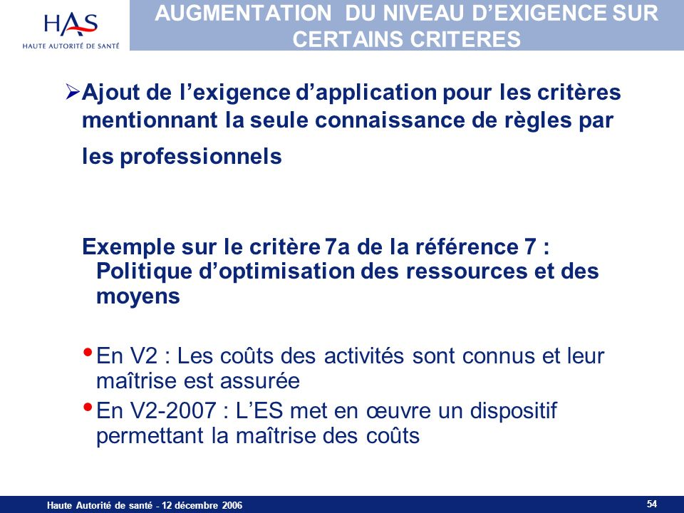 AUGMENTATION DU NIVEAU D'EXIGENCE SUR CERTAINS CRITERES