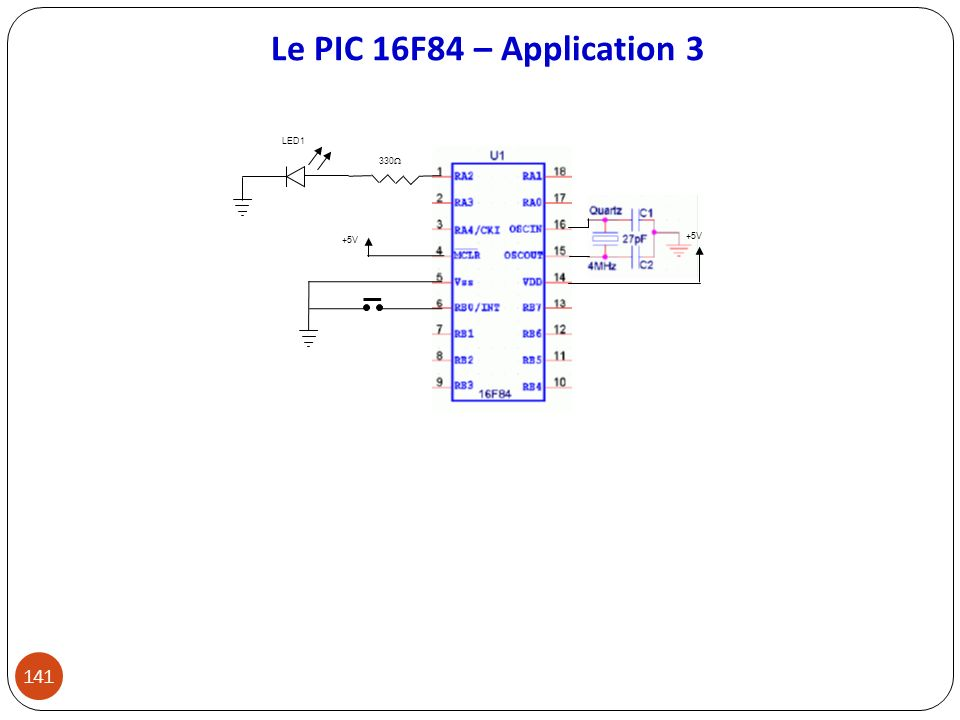 Le PIC 16F84 – Application 3 +5V 330 LED1