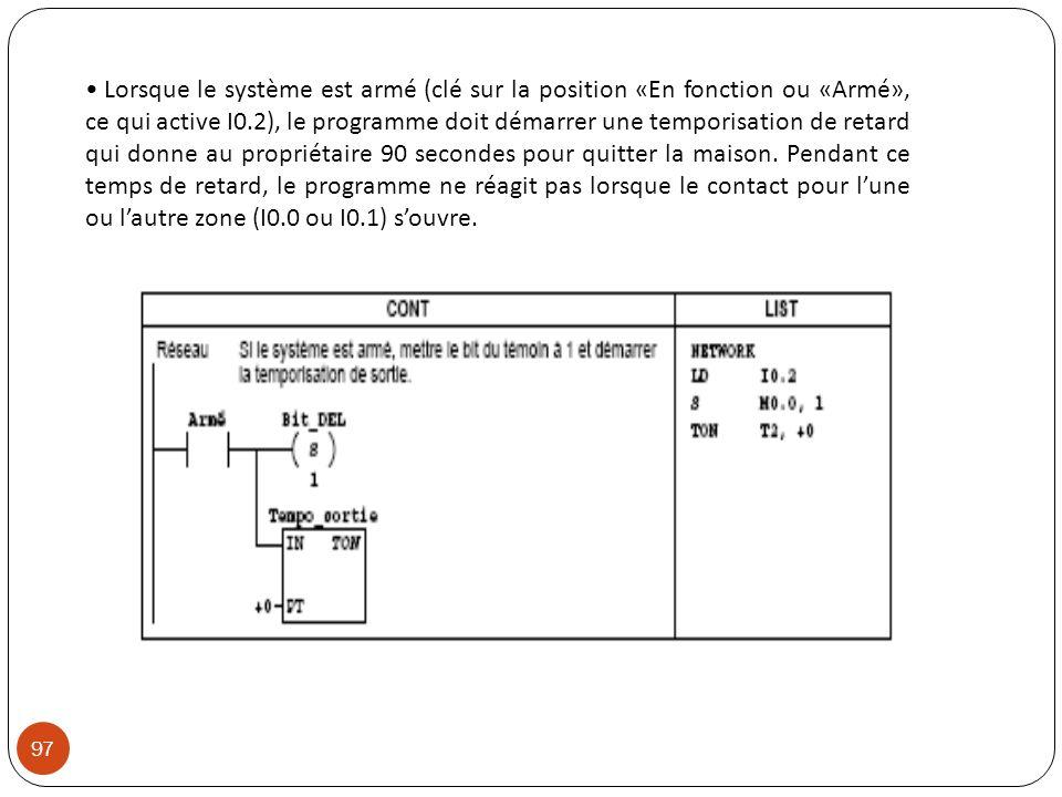 Lorsque le système est armé (clé sur la position «En fonction ou «Armé», ce qui active I0.2), le programme doit démarrer une temporisation de retard qui donne au propriétaire 90 secondes pour quitter la maison.
