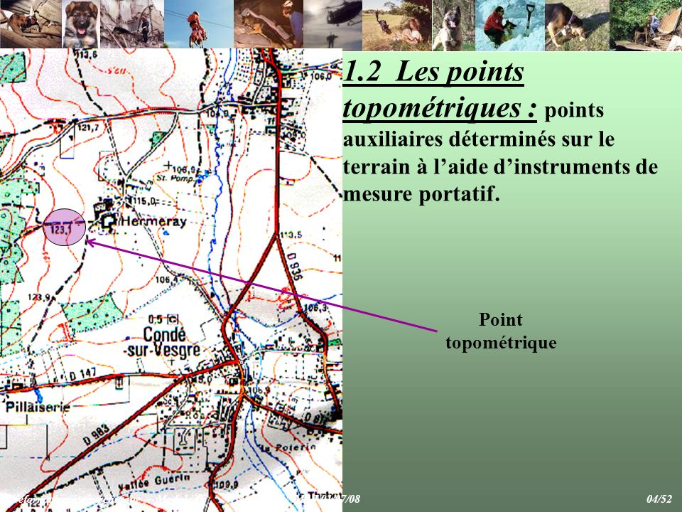 1.2 Les points topométriques : points auxiliaires déterminés sur le terrain à l'aide d'instruments de mesure portatif.