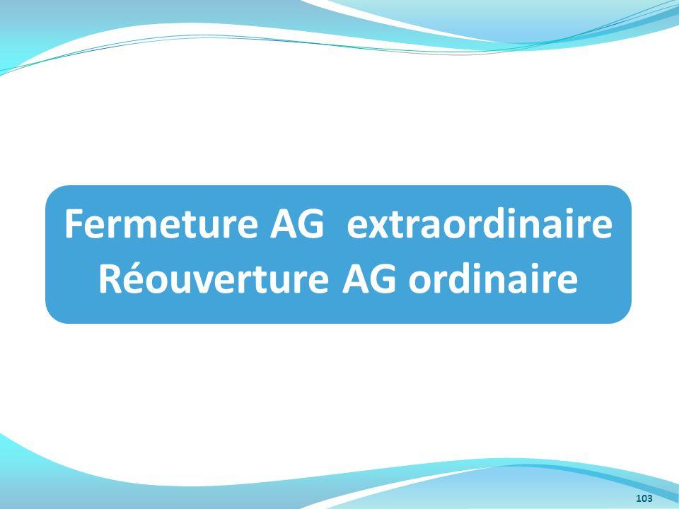 Fermeture AG extraordinaire Réouverture AG ordinaire