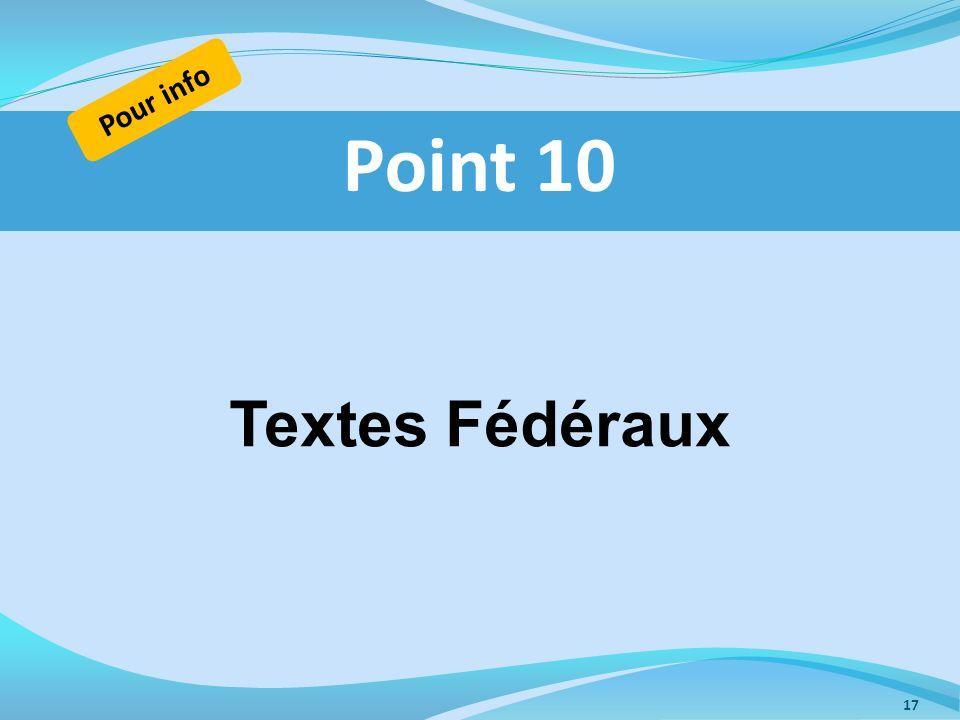 Pour info Point 10 Textes Fédéraux
