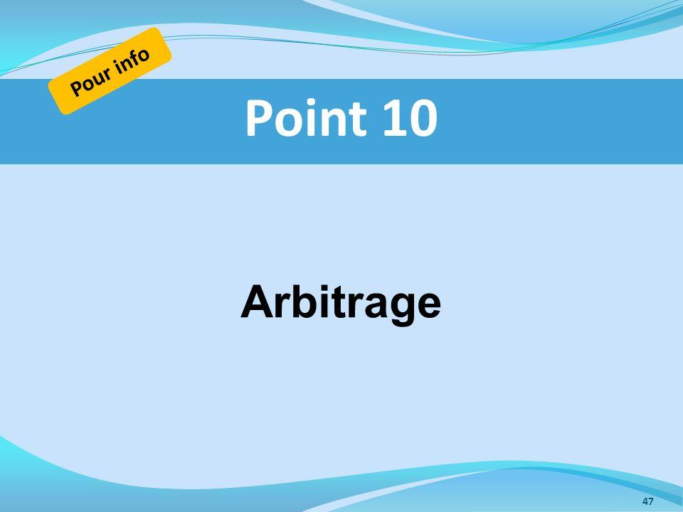 Pour info Point 10 Arbitrage