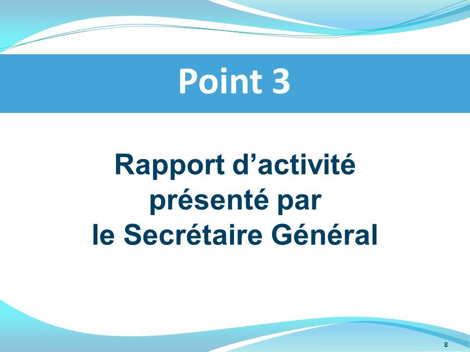 Point 3 Rapport d'activité présenté par le Secrétaire Général