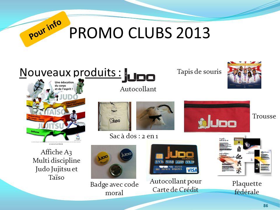 PROMO CLUBS 2013 Nouveaux produits : Pour info Tapis de souris