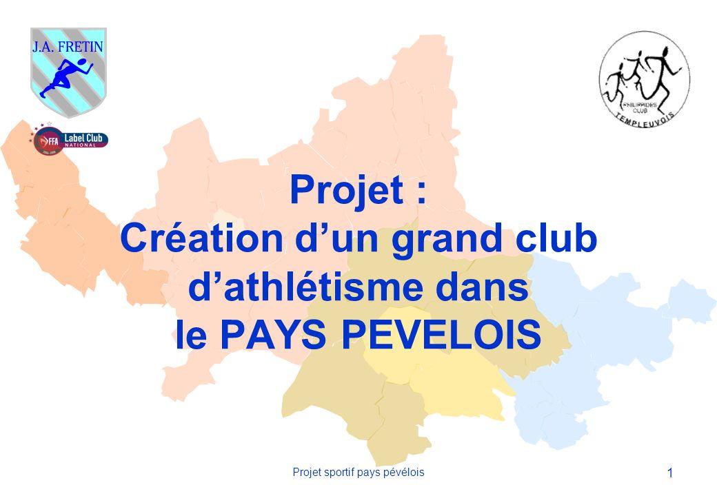 Projet : Création d'un grand club d'athlétisme dans le PAYS PEVELOIS