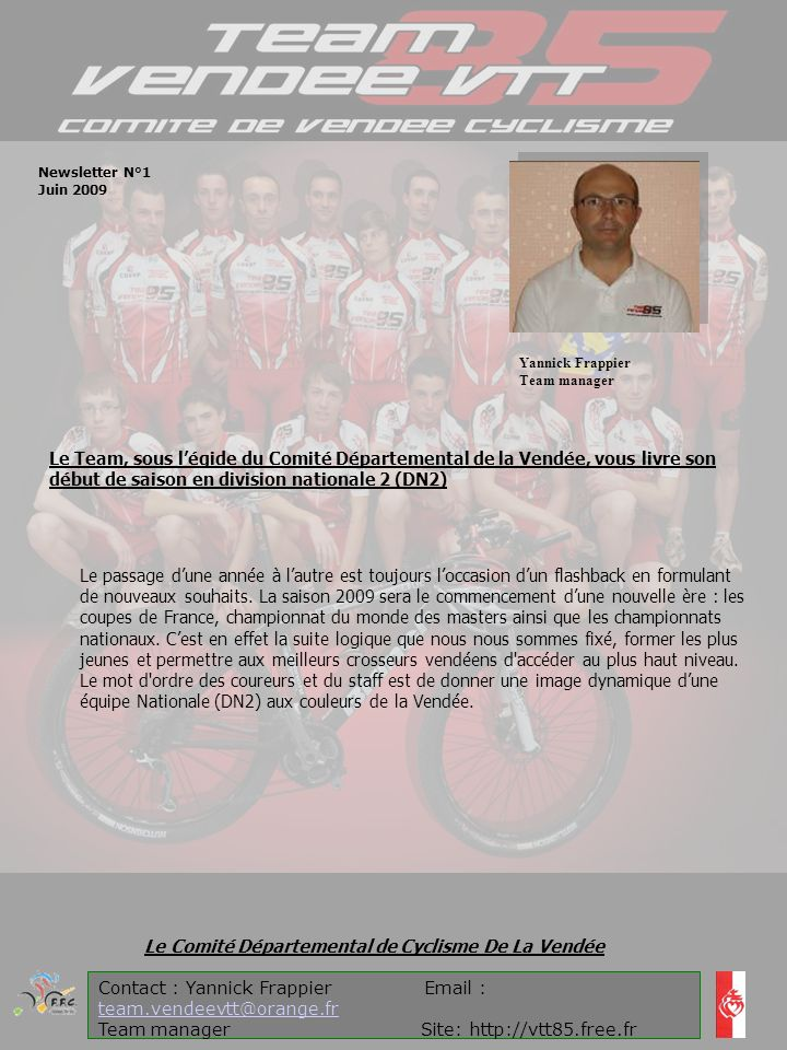 Newsletter N°1 Juin 2009. Yannick Frappier. Team manager.
