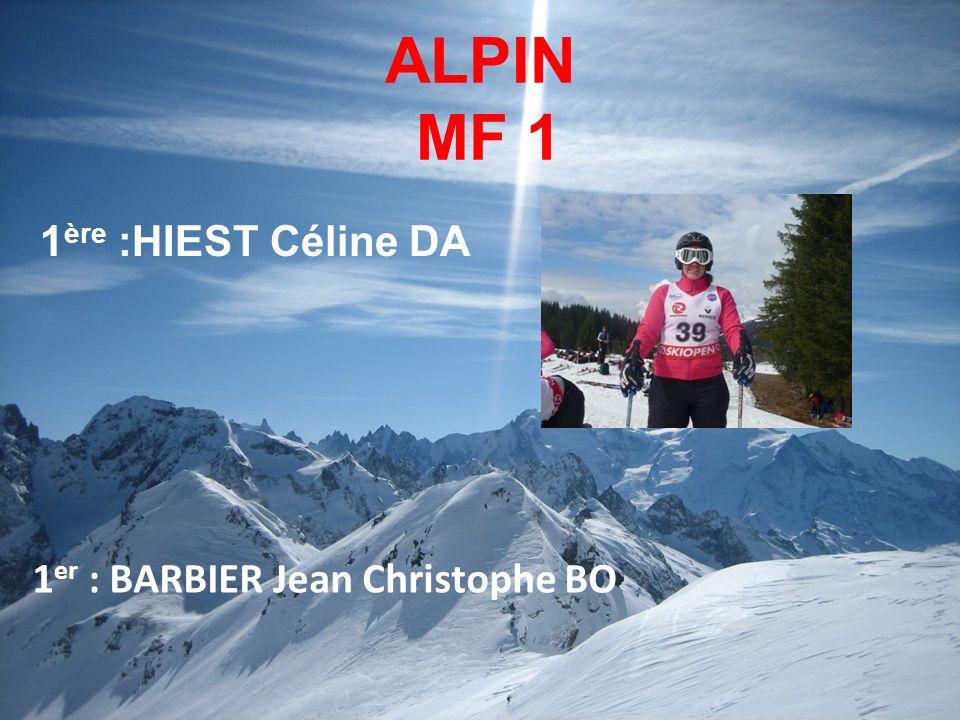 ALPIN MF 1 1ère :HIEST Céline DA 1er : BARBIER Jean Christophe BO 13