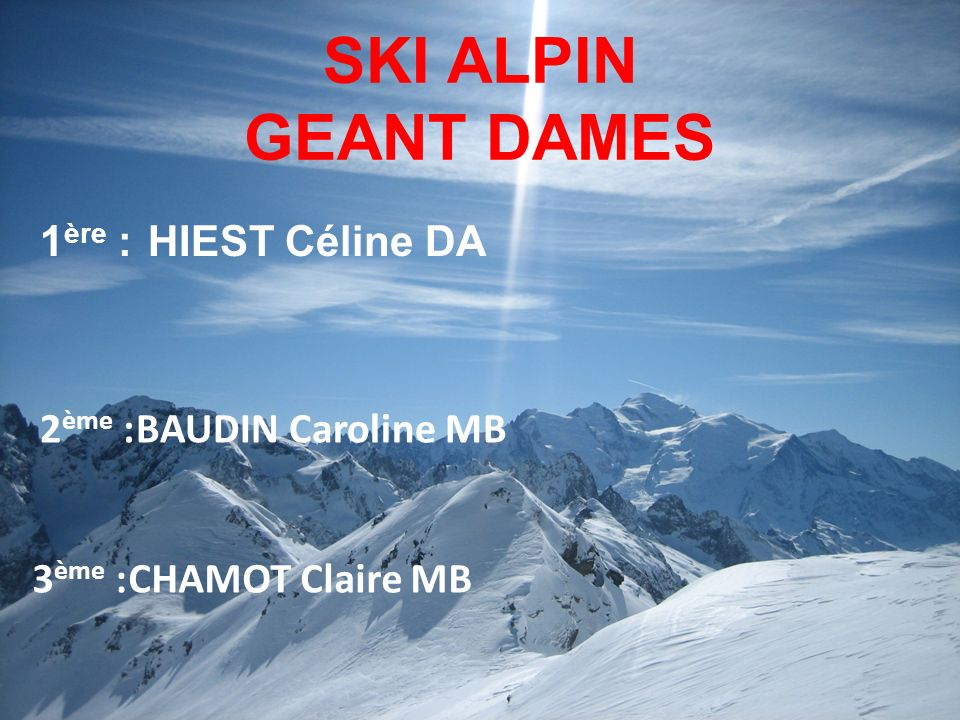 SKI ALPIN GEANT DAMES 1ère : HIEST Céline DA 2ème : BAUDIN Caroline MB