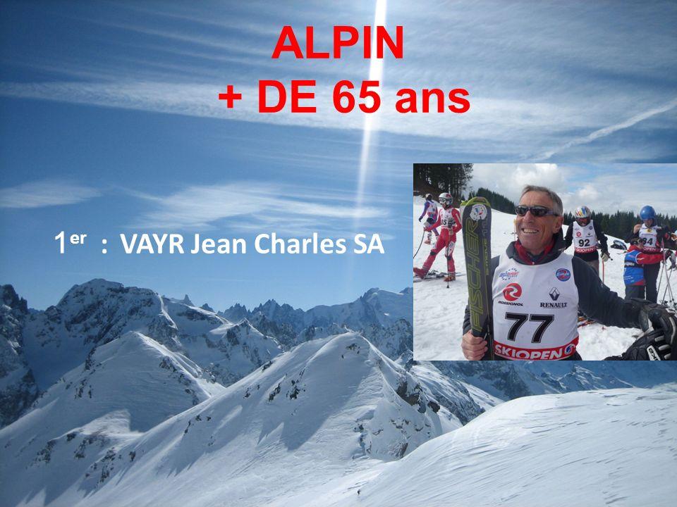 ALPIN + DE 65 ans 1er : VAYR Jean Charles SA 9