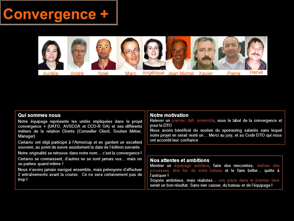 Convergence + Qui sommes nous Notre motivation