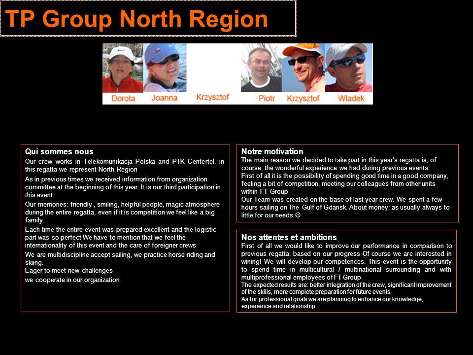 TP Group North Region Qui sommes nous Notre motivation